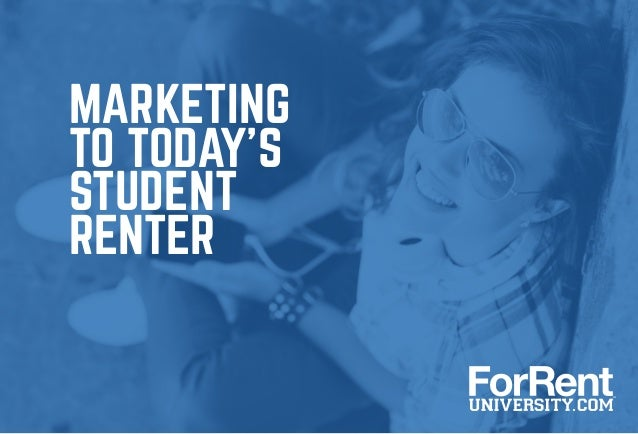 MARKETING TO TODAY'S STUDENT RENTER
