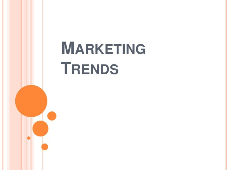 Marketing Trends<br />