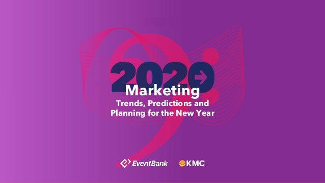 Trends, Predictions and Planning for the New Year Marketing