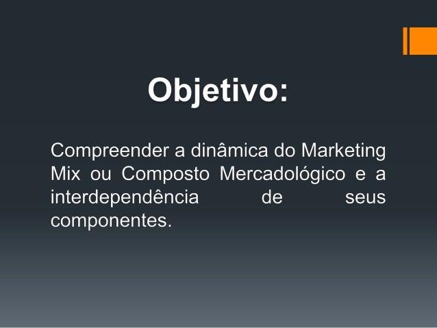 A oferta de marketing se materializa por meio docomposto de marketing (marketing mix):um produto (bem físico, serviço ou, ...