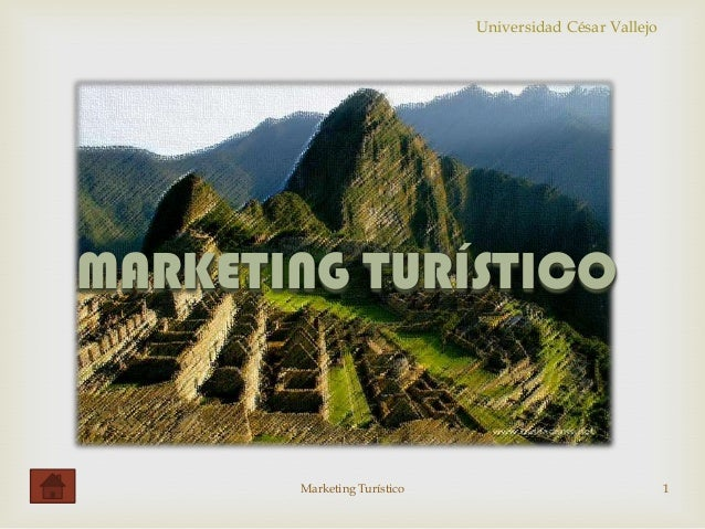 Universidad César Vallejo  MARKETING TURÍSTICO Marketing Turístico 1