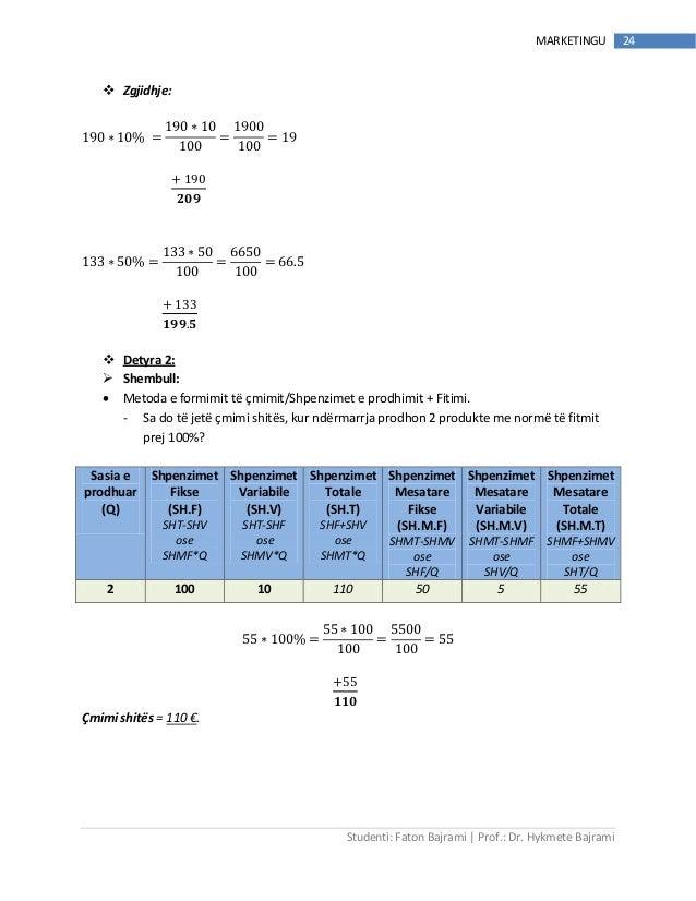 Studenti: Faton Bajrami   Prof.: Dr. Hykmete Bajrami 24MARKETINGU  Zgjidhje: 190 ∗ 10% = 190 ∗ 10 100 = 1900 100 = 19 + 1...