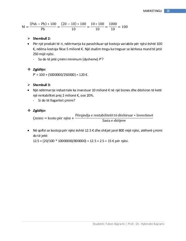 Studenti: Faton Bajrami   Prof.: Dr. Hykmete Bajrami 28MARKETINGU M = Psh − Pb ∗ 100 Pb = 20 − 10 ∗ 100 10 = 10 ∗ 100 10 =...