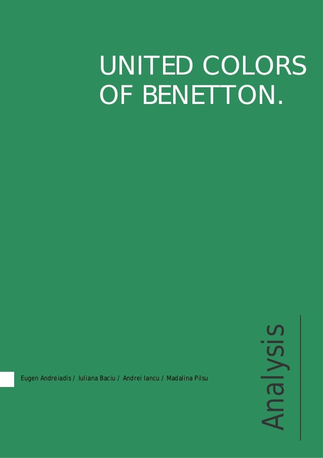 an analysis of marketing and ethics united colors of benetton 4 introduction united colors of benetton is a well-known italian  to  professionally analyse and evaluate the united colors of benetton 6  table 31  benetton marketing mix product rich choice of colour 15  ethics benetton has  to follow recycling regulations otherwise it could harm the environment.
