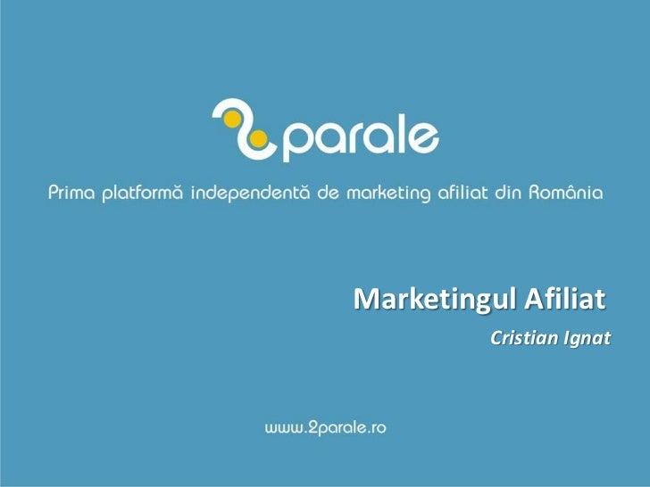 Marketingul Afiliat          Cristian Ignat