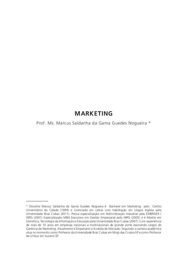 MARKETING       Prof. Ms. Marcus Saldanha da Gama Guedes Nogueira 1** Docente Marcus Saldanha da Gama Guedes Nogueira é Ba...