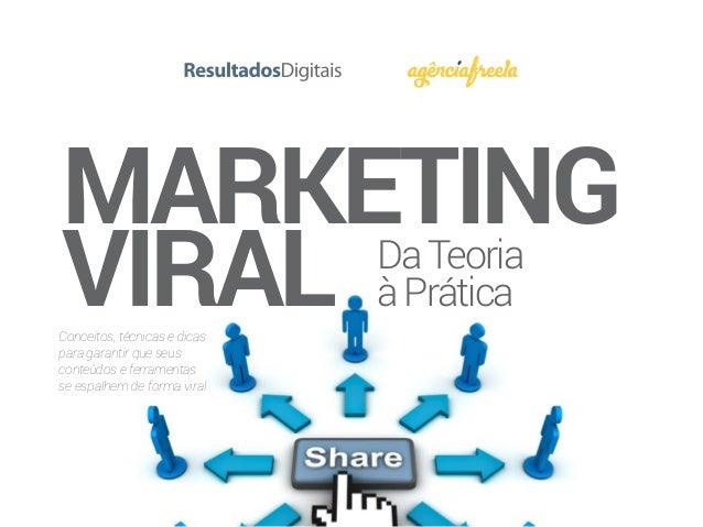 MARKETING VIRALConceitos, técnicas e dicas para garantir que seus conteúdos e ferramentas se espalhem de forma viral DaTeo...
