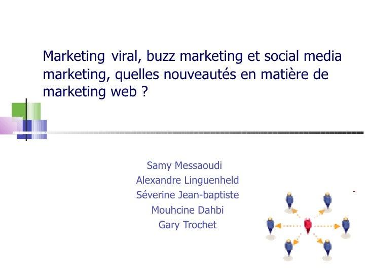 Marketing   viral, buzz marketing et social media marketing, quelles nouveautés en matière de marketing web ?  Samy Messao...