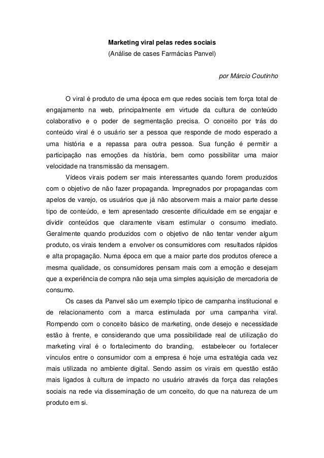 Marketing viral pelas redes sociais (Análise de cases Farmácias Panvel) por Márcio Coutinho O viral é produto de uma época...
