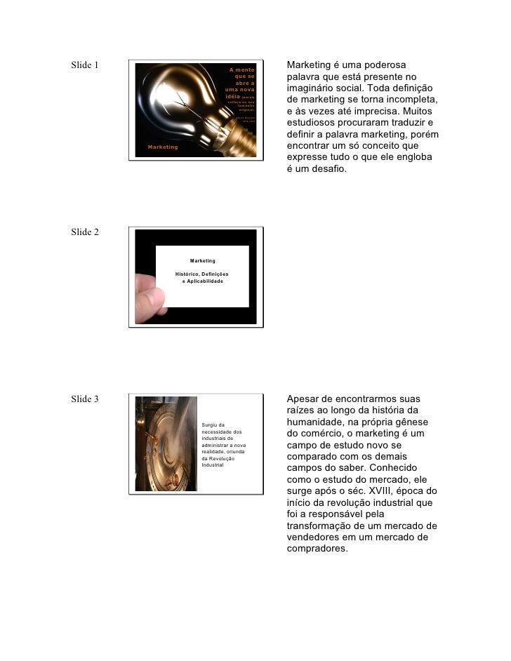 Slide 1                                A mente                                                             Marketing é uma...