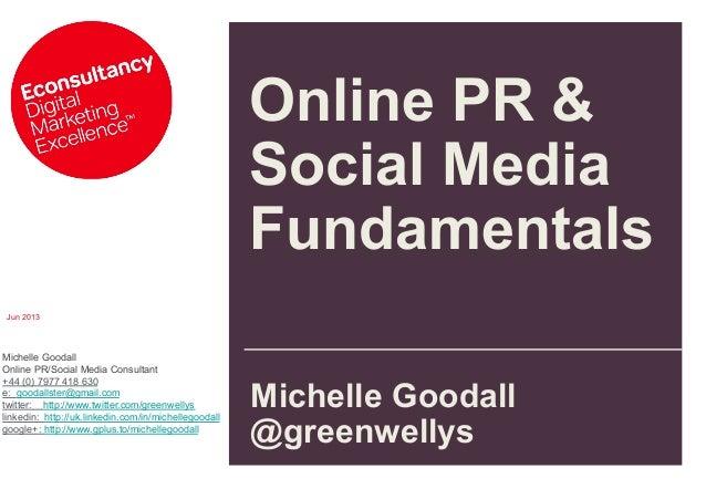 Jun 2013Michelle GoodallOnline PR/Social Media Consultant+44 (0) 7977 418 630e: goodallster@gmail.comtwitter: http://www.t...