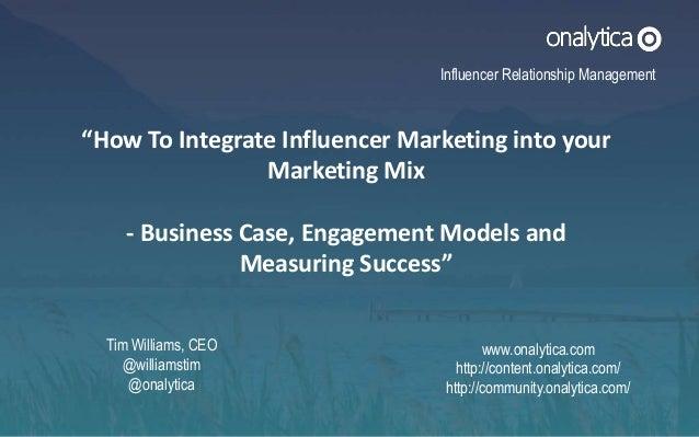 """www.onalytica.com http://content.onalytica.com/ http://community.onalytica.com/ """"How To Integrate Influencer Marketing int..."""