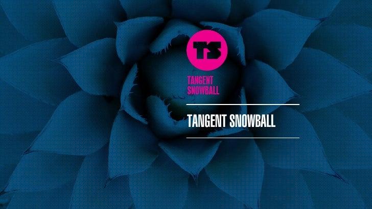 TANGENT SNOWBALL