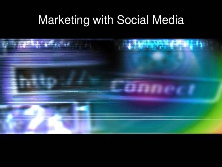 Marketing with Social Media<br />