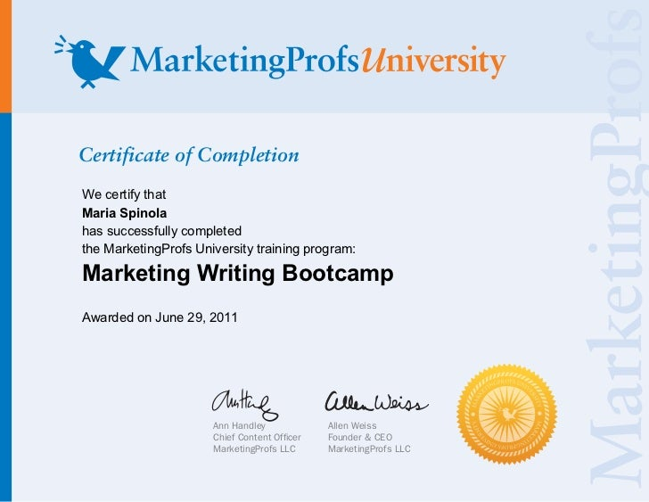 Certificate of CompletionWe certify thatMaria Spinolahas successfully completedthe MarketingProfs University training prog...