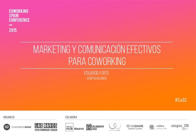 Marketing y comunicación efectivos para coworking Eduardo forte @betahausbcn