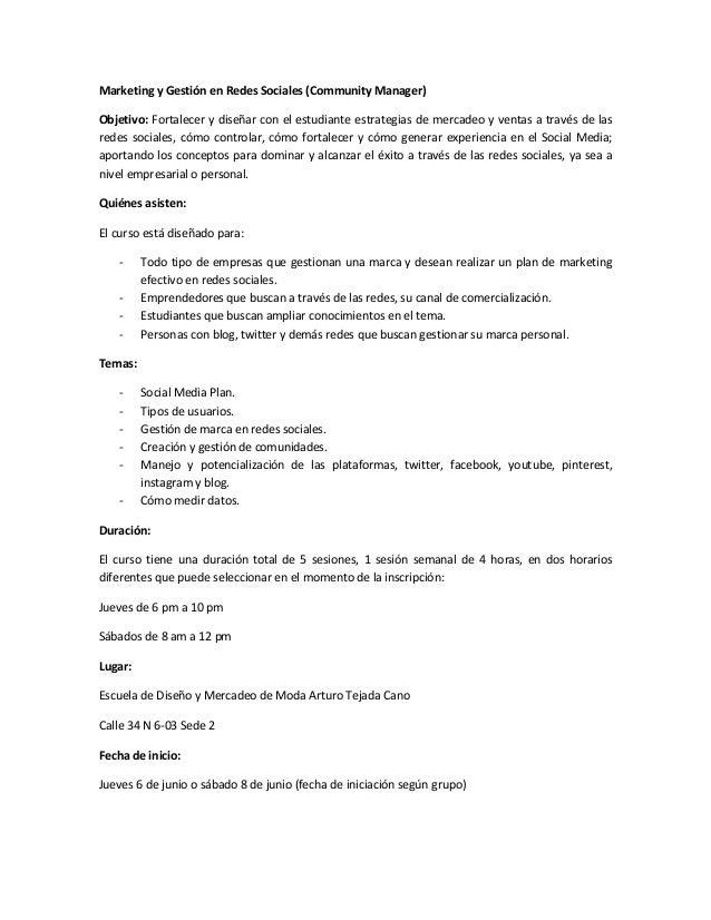 Marketing y Gestión en Redes Sociales (Community Manager)Objetivo: Fortalecer y diseñar con el estudiante estrategias de m...