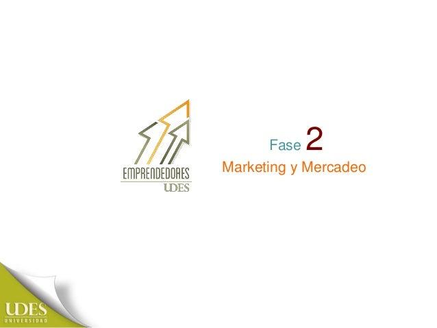 Fase 2 Marketing y Mercadeo