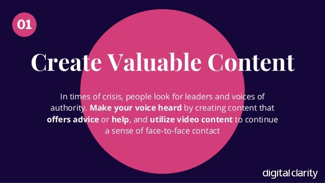 Create Valuable Content In times of crisis, people look for leaders and voices of authority. Make your voice heard by crea...