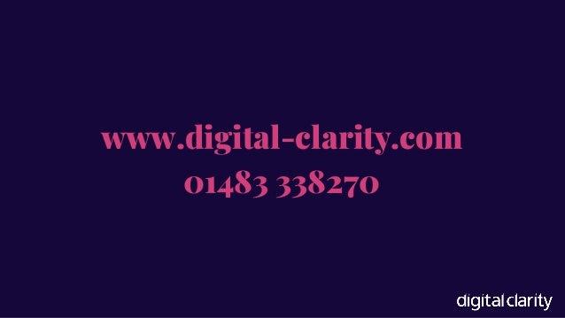 www.digital-clarity.com 01483 338270