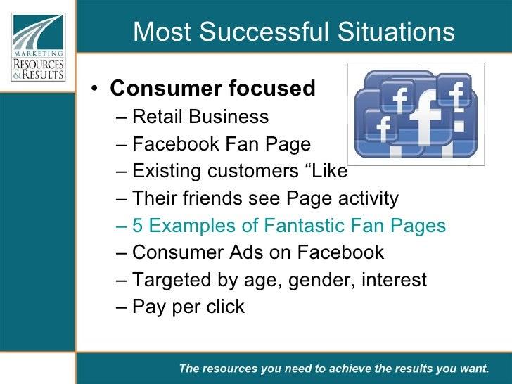 Most Successful Situations <ul><li>Consumer focused  </li></ul><ul><ul><li>Retail Business </li></ul></ul><ul><ul><li>Face...