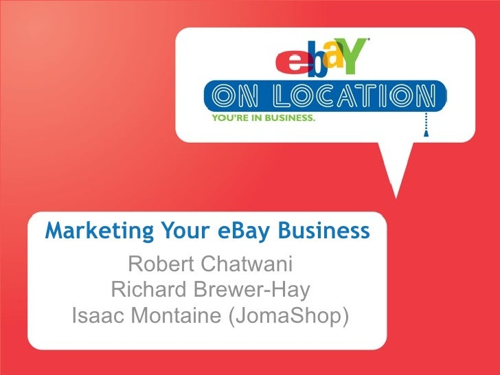 Marketing Your eBay Business        Robert Chatwani      Richard Brewer-Hay  Isaac Montaine (JomaShop)