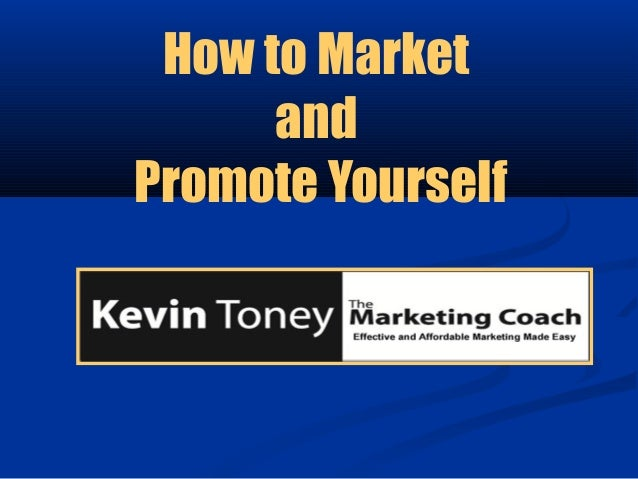 How to Market      andPromote Yourself