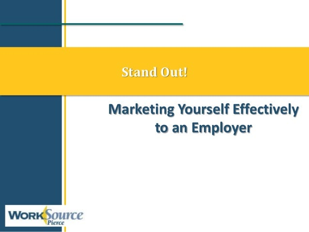 Stand Out! Marketing Yourself Effectively to an Employer