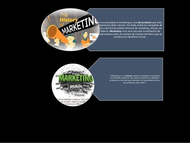 En la actualidad el marketing es una herramienta que todoempresario debe conocer. Sin duda, todas las compañías deuna u ot...