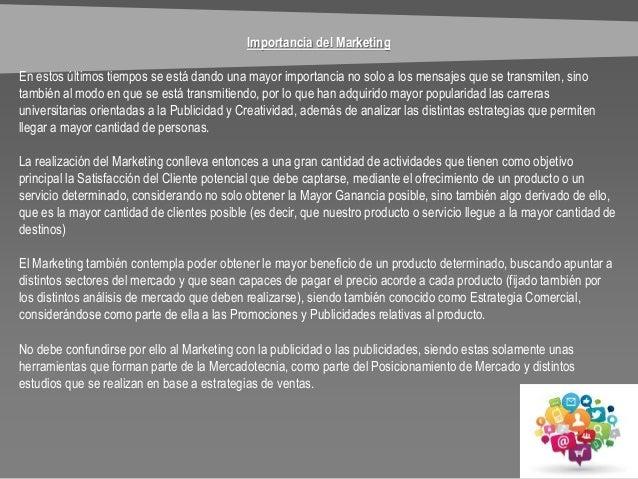 Importancia del Marketing En estos últimos tiempos se está dando una mayor importancia no solo a los mensajes que se trans...
