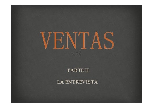 PARTE IIPARTE II LA ENTREVISTALA ENTREVISTA