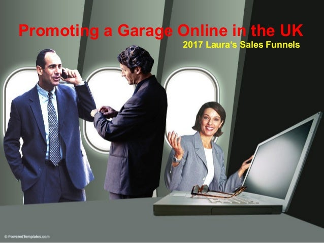 Promoting a Garage Online in the UK 2017 Laura's Sales Funnels