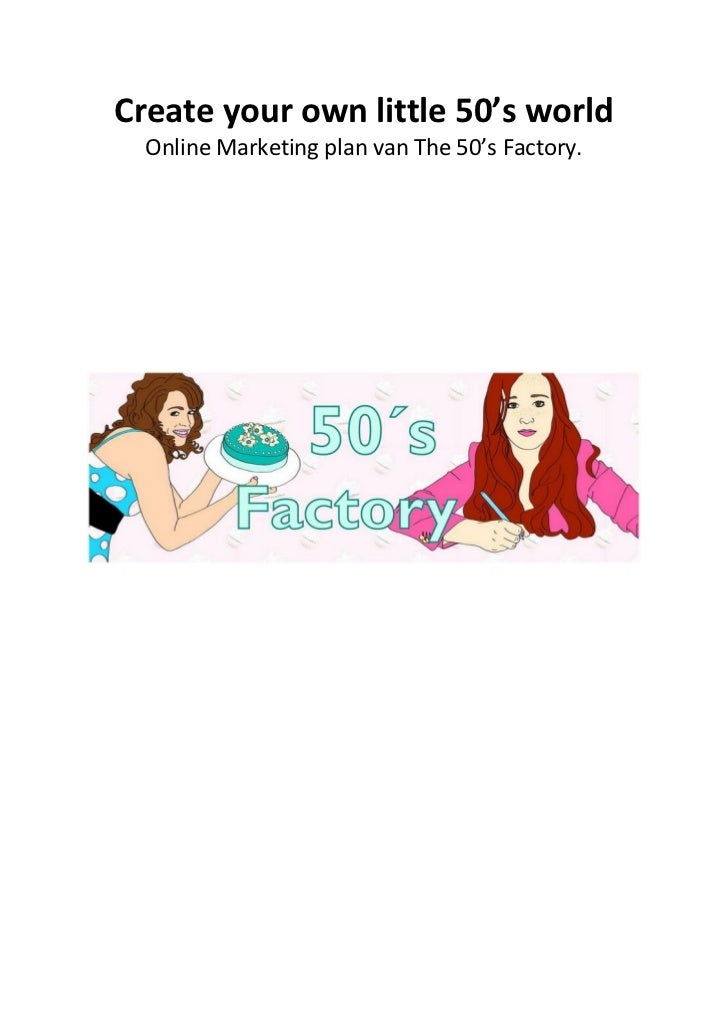 Create your own little 50's world  Online Marketing plan van The 50's Factory.