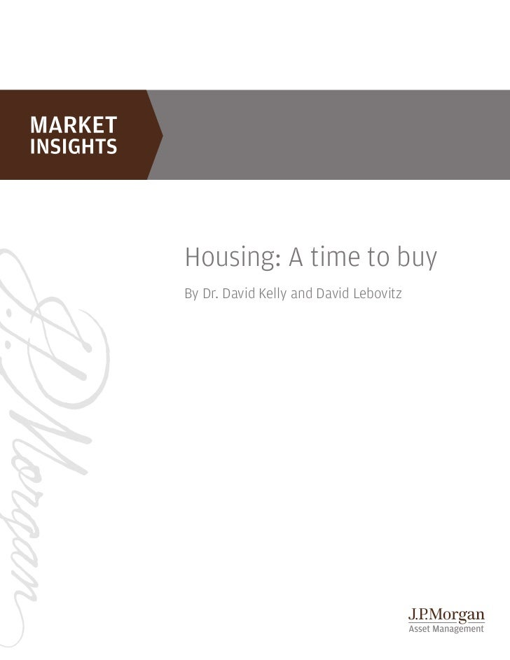 Housing: A time to buyBy Dr. David Kelly and David Lebovitz