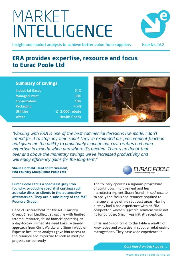 Issue No. 16.2Insight and market analysis to achieve better value from suppliers MARKET INTELLIGENCE ERA provides expertis...