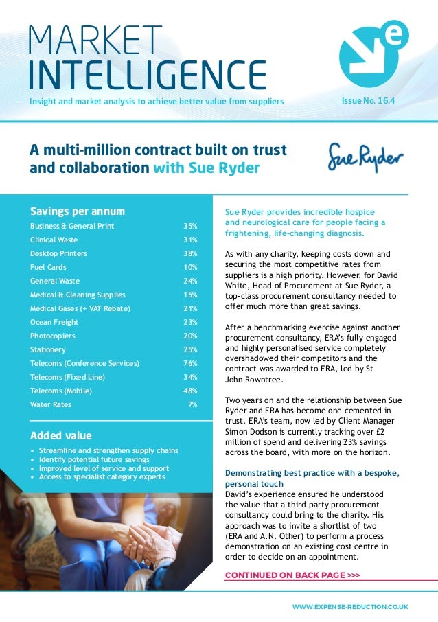 Issue No. 16.4Insight and market analysis to achieve better value from suppliers MARKET INTELLIGENCE Sue Ryder provides in...