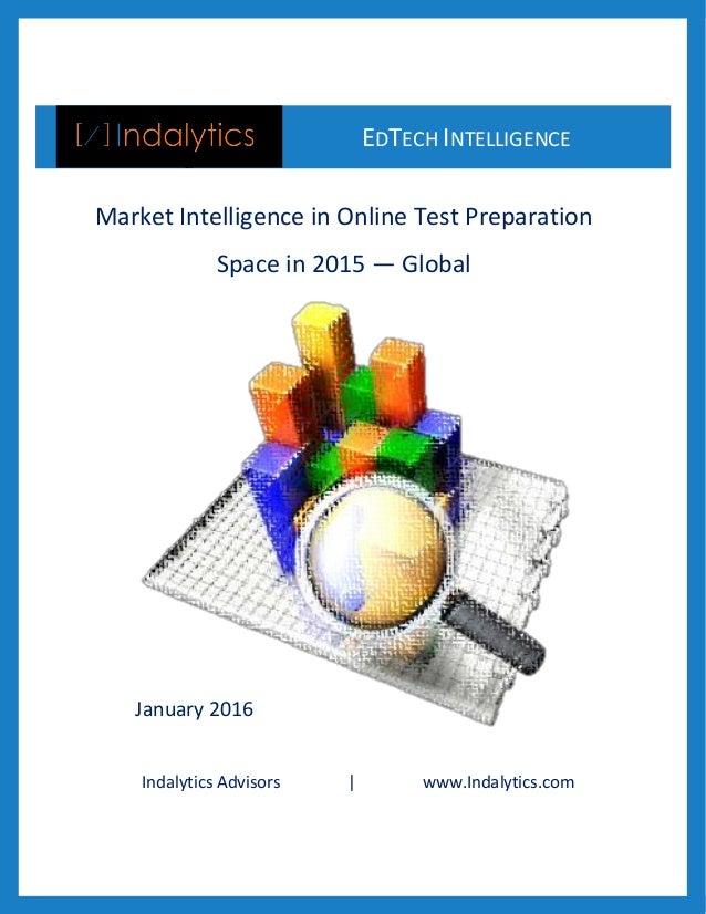 Indalytics Advisors | www.Indalytics.com EDTECH INTELLIGENCE & Market Intelligence in Online Test Preparation Space in 201...