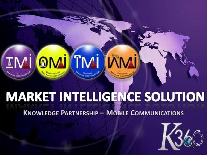 Market Intelligence Solution<br />Knowledge Partnership – Mobile Communications<br />