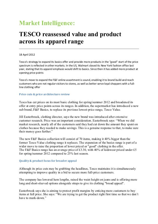 Market Intelligence:TESCO reassessed value and productacross its apparel range18 April 2012Tescos strategy to expand its b...