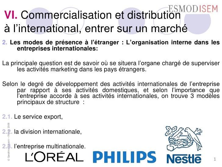 VI. Commercialisation et distribution à l'international, entrer sur un marché 2. Les modes de présence à l'étranger : L'or...