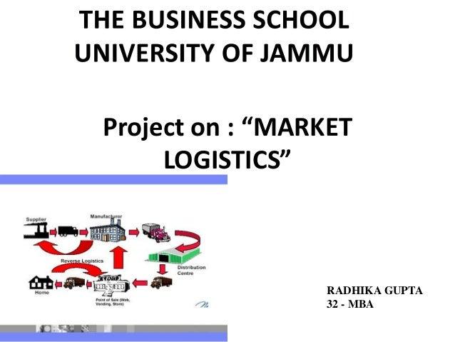 "Project on : ""MARKET LOGISTICS"" RADHIKA GUPTA 32 - MBA"
