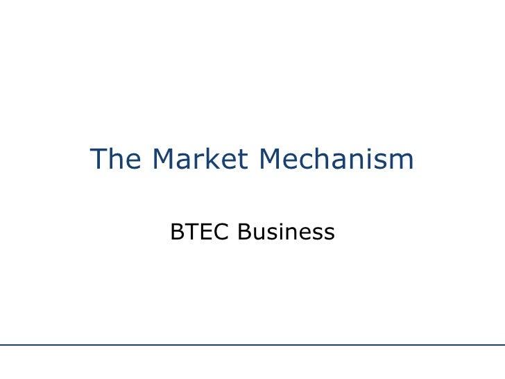 The Market Mechanism BTEC Business