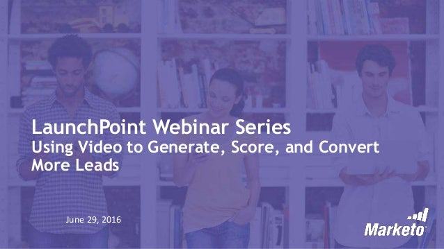 Using Video to Generate, Score, and Convert More Leads