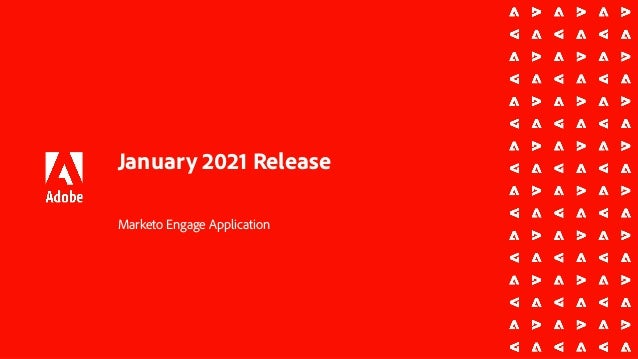 Marketo Engage January 2021 Product Release Presentation