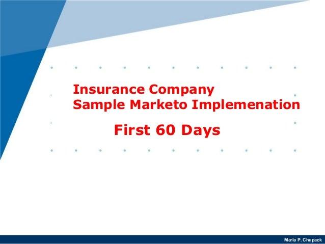 Marla P. Chupack Insurance Company Sample Marketo Implemenation First 60 Days