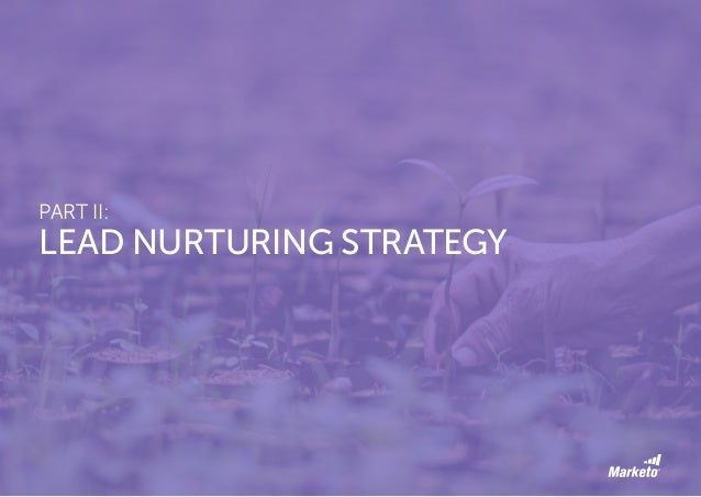 18 Setting up a lead nurture program is not a goal in and of itself. Instead, lead nurturing is a vehicle for your busines...