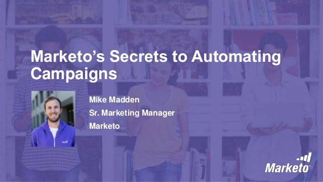 Marketo's Secrets to Automating Campaigns