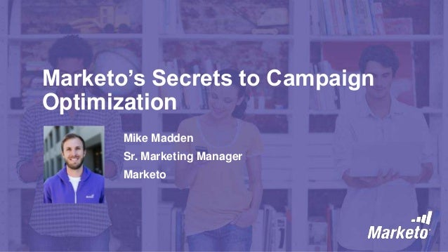 Marketo's Secrets to Campaign Optimization