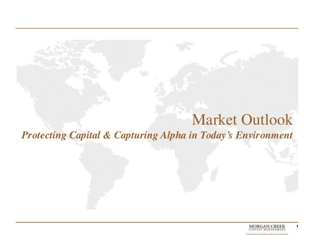 Market OutlookProtecting Capital & Capturing Alpha in Today's Environment                                                 ...