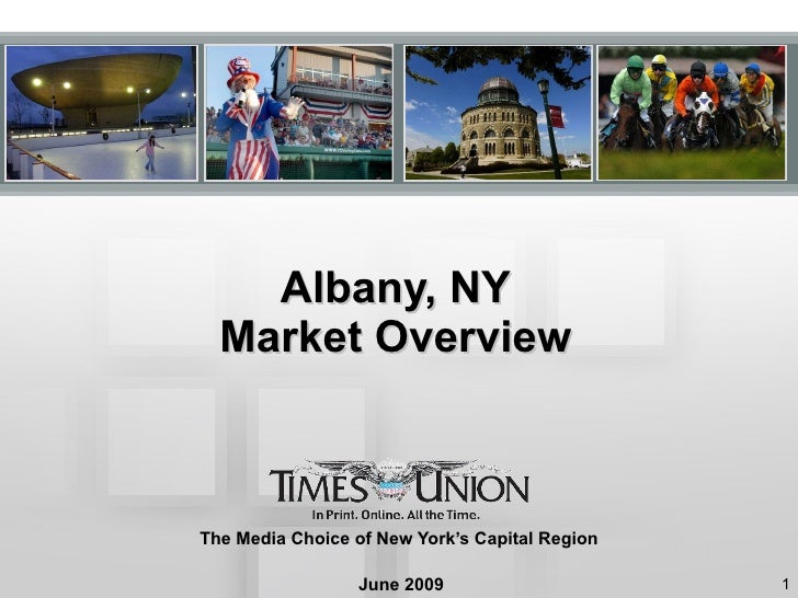Albany, NY Market Overview The Media Choice of New York's Capital Region June 2009